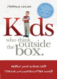 Kids who think outside the box: helping your unique child thrive in a cookie-cutter world
