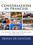 Conversazioni in Francese  La routine quotidiana in Francese