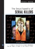 The Encyclopedia of Serial Killers: A Study of the Chilling Criminal Phenomenon from the Angels of Death to the Zodiac Killer (Facts on File Crime Library)