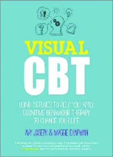 Visual CBT : using pictures to help you apply cognitive behaviour therapy to change your life