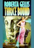 Gellis, Roberta - Thrice Bound