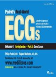 Podrid's Real-World ECGs: A Master's Approach to the Art and Practice of Clinical ECG Interpretation. Volume 4A, Arrhythmias: Core Cases