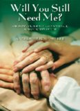 Will You Still Need Me?: Feeling Wanted, Loved, and Meaningful as We Age