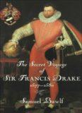 The Secret Voyage of Sir Francis Drake, 1577-1580