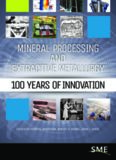 Mineral processing and extractive metallurgy : 100 years of innovation