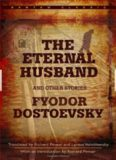 The Eternal Husband, and Other Stories [Transl. Richard Pevear, Larissa Volokhonsky]