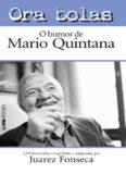 Ora Bolas: O Humor de Mario Quintana