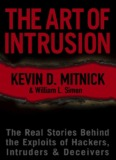 The Art of Intrusion: The Real Stories Behind the Exploits of Hackers