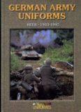 German Army Uniforms: Heer 1933–1945