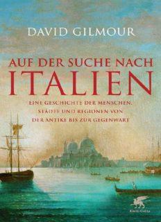 Eine Geschichte der Menschen - Städte und Regionen von der Antike bis zur Gegenwart - Auf der Suche nach Italien