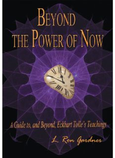 Beyond the Power of Now: A Guide To, and Beyond, Eckhart Tolle's Teachings