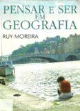 Pensar e Ser em Geografia. Ensaios de história, epistemologia e ontologia do espaço geográfico
