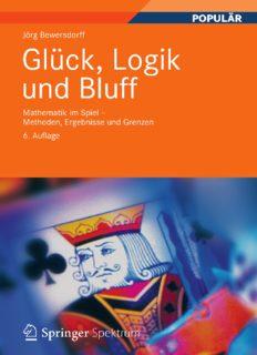 Glück, Logik und Bluff: Mathematik im Spiel - Methoden, Ergebnisse und Grenzen