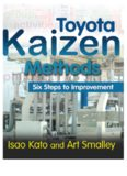 Toyota Kaizen Methods : Six Steps to Improvement.