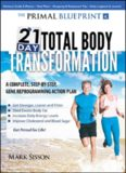The Primal Blueprint 21-Day Total Body Transformation: A step-by-step, gene reprogramming action