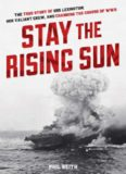 Stay the rising sun : the true story of USS Lexington, her valiant crew, and changing the course of World War II