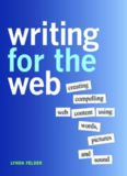 Writing for the web : creating compelling web content using words, pictures, and sound