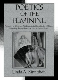 Poetics of the Feminine: Authority and Literary Tradition in William Carlos Williams, Mina Loy, Denise Levertov, and Kathleen Fraser