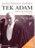 Tek Adam: Mustafa Kemal, 1922-1938 (Cilt 3)