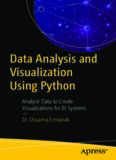 Data Analysis and Visualization Using Python Analyze Data to Create Visualizations for BI Systems