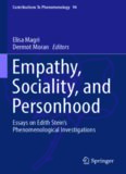 Empathy, Sociality, and Personhood: Essays on Edith Stein's Phenomenological Investigations
