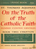 On the truth of the Catholic faith = Summa contra Gentiles. Book two: Creation