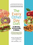 The every other day diet : the diet that lets you eat all you want (half the time) and keep off