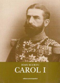 Istoria românilor în timpul celor patru regi (1866–1947): CAROL I