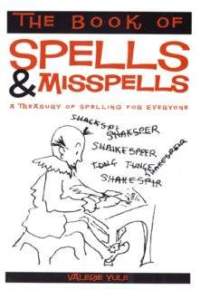 The Book of Spells and Misspells. (Second edition)