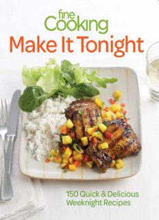 Fine Cooking Make It Tonight  150 Quick & Delicious Weeknight Recipes