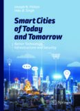 Smart Cities of Today and Tomorrow: Better Technology, Infrastructure and Security