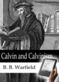 Calvin and Calvinism