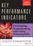 Key Performance Indicators (KPI) : Developing, Implementing, and Using Winning KPIs