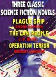 Three Classic SF Novels- Plague Ship; The Lani People; Operation Terror