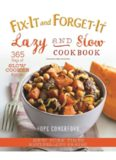 Fix-It and Forget-It. Lazy and Slow Cookbook. 365 Days of Slow Cooker Recipes
