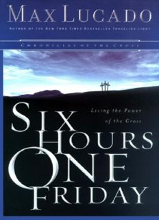 Six hours one Friday : anchoring to the power of the cross