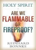 Holy Spirit: Are We Flammable or Fireproof?