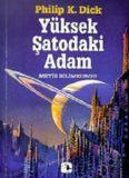 Yüksek Şatodaki Adam - Philip K. Dick