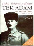 Tek Adam: Mustafa Kemal, 1881-1919 (Cilt 1)