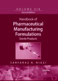 Handbook of Pharmaceutical Manufacturing Formulations, Second Edition, Volume 6: Sterile Products
