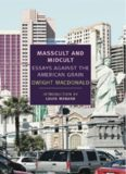Masscult and Midcult Essays Against the American Grain