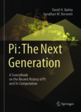 Pi: The Next Generation: A Sourcebook on the Recent History of Pi and Its Computation