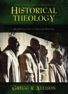 Historical theology : an introduction to Christian doctrine : a companion to Wayne Grudem's Systematic theology