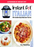 Instant Pot miracle: 100 irresistible recipes made easier than ever