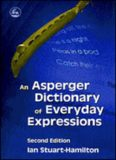 An Asperger Dictionary Of Everyday Expressions (2nd Ed.) - Jessica Kingsley Publishers