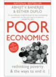 Poor economics : a radical rethinking of the way to fight global poverty