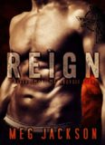 REIGN: A Motorcycle Club Romance Novel