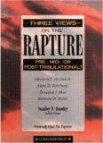 Three Views on the Rapture: Pre; Mid; Or Post-Tribulation (Counterpoints)
