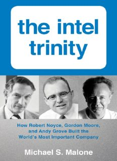 The Intel trinity: how Robert Noyce, Gordon Moore, and Andy Grove built the world's most important company