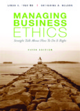 Managing Business Ethics: Straight Talk about How to Do It Right, Fifth Edition